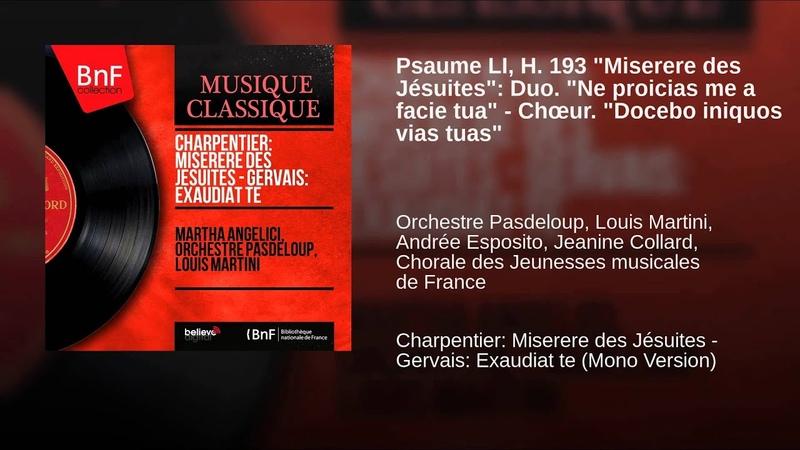 Psaume LI, H. 193 Miserere des Jésuites: Duo. Ne proicias me a facie tua - Chœur. Docebo...