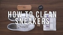 How To Clean Sneakers   Common Projects