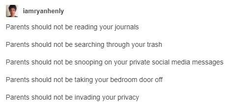 родители не должны читать твои дневники родители не должны копаться в твоём мусоре родители не должны читать твою переписку родители не должны убирать дверь из твоей комнаты родители не должны