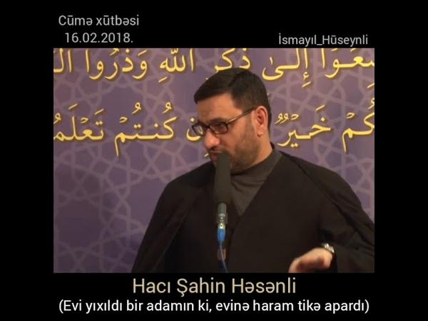 Hacı Şahin Həsənli - Evi yıxıldı o adamın ki, evinə haram tike apardı