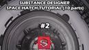 Substance Designer Space Hatch tutorial part 2 cutouts box big details and basic corners