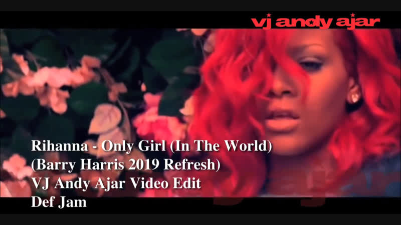 Rihanna - Only Girl (In The World) (Barry Harris 2019 Refresh)