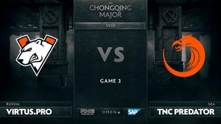 Virtus.pro vs TNC Predator, Game 3, The Chongqing Major Group A