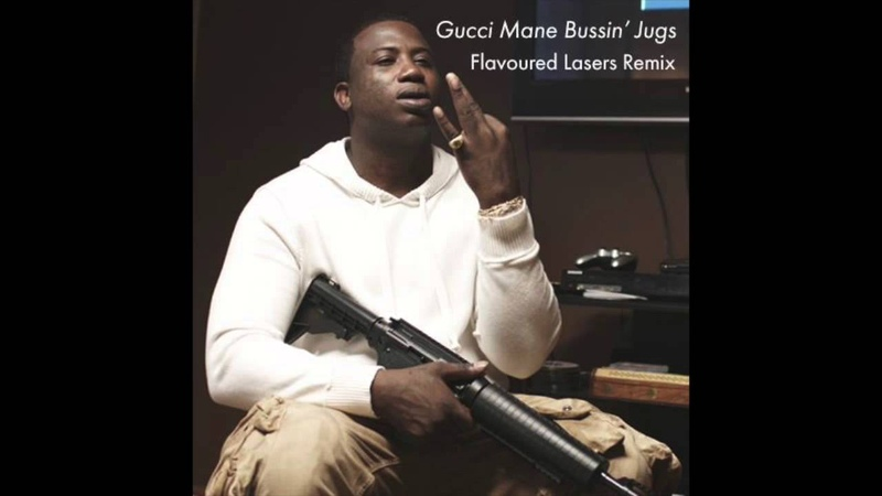 Gucci Mane Bussin Juugs (Flavoured Lasers Remix)