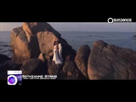 Sothzanne String Open Your Eyes DreamLife Remix Sundance Recordings