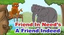 Friend In Need's A Friend Indeed - English Stories For Kids I Moral Stories For Kids In English