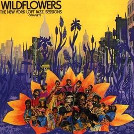 Various Artists альбом Wildflowers: The New York Loft Jazz Sessions