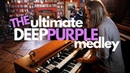 The Ultimate Deep Purple Medley (Highway Star, Burn, Perfect Strangers, etc.)