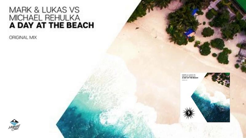 Mark Lukas vs. Michael Rehulka - A Day At The Beach (Original Mix) [Balearic Elements]