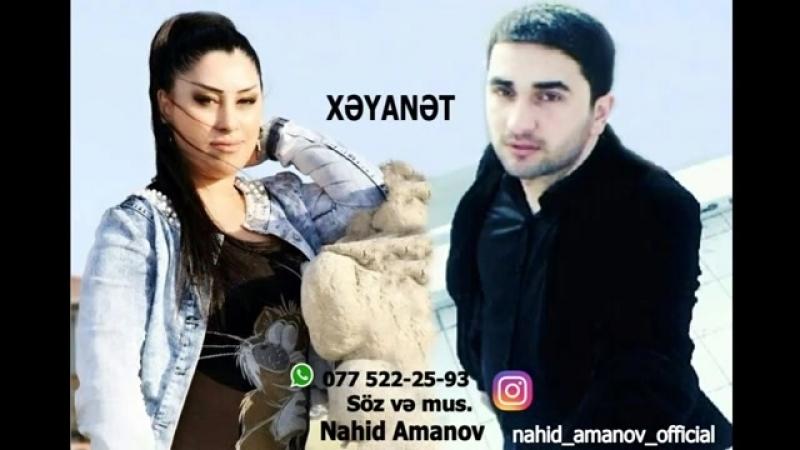 Nahid Amanov Aynur Sevimli Xeyanet 2018