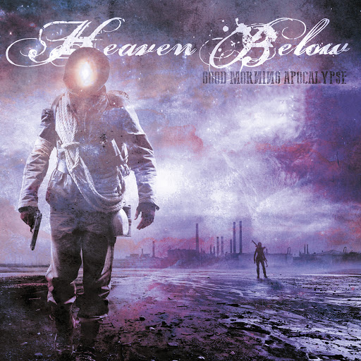 Heaven Below альбом Good Morning Apocalypse (Deluxe Edition)
