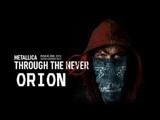 Metallica - Orion (Through the Never 2013)
