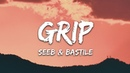 Seeb, Bastille - Grip (Lyrics)