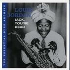 Louis Jordan альбом Jack, You're Dead: The Essential Blue Archive