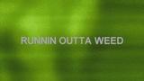 sleepy boy - runnin outta weed (prod. hijohn) Lyrics
