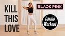 BLACKPINK - 'Kill This Love' CARDIO WORKOUT For Full Body Fat Burn ◆ Emi ◆