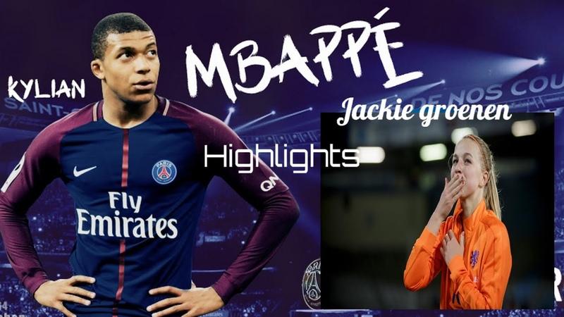 Kylian Mbappe Jackie Groenen HIGHLIGHTS