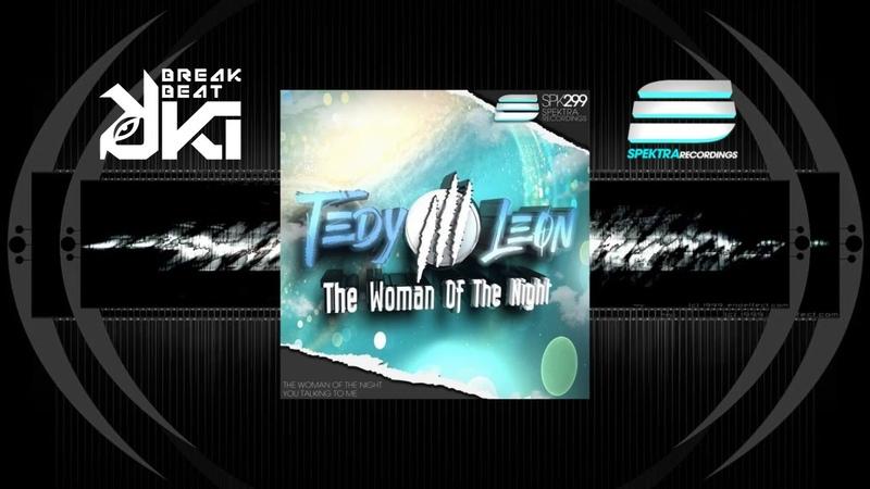 Tedy Leon - The Woman Of The Night (Original Mix) Spektra Recordings