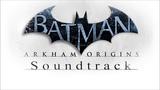 Batman Arkham Origins Soundtrack - Main Theme (Track #1)