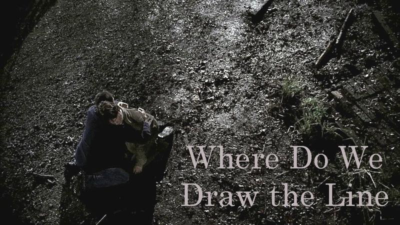 Sam and Dean || Where Do We Draw the Line