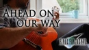Final Fantasy VII - Ahead On Our Way Classical Guitar Cover by Harry Murrell