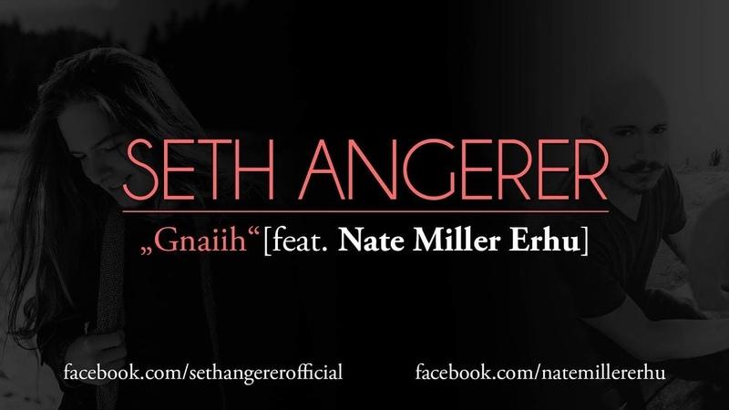 Seth Angerer - Gnaiih (Feat. Nate Miller Erhu) - Full Video in the Description