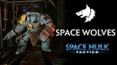 Space Hulk Tactics Discover the Space Wolves