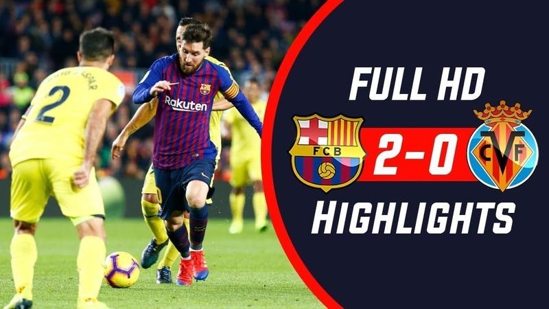 🔥 Барселона - Вильярреал 2-0 - Обзор Матча Чемпионата Испании 02/122018 HD 🔥