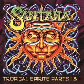 Santana альбом Tropical Spirits Parts I & II
