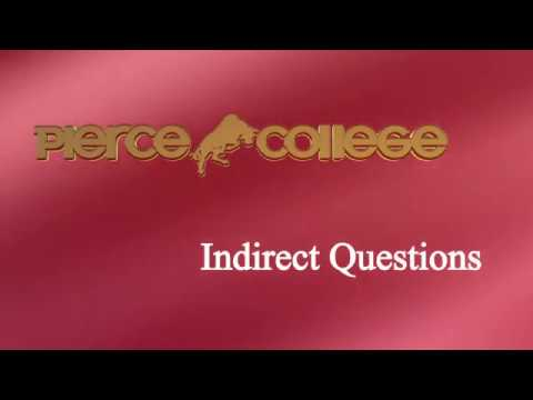Indirect Questions PIERCE COLLEGE
