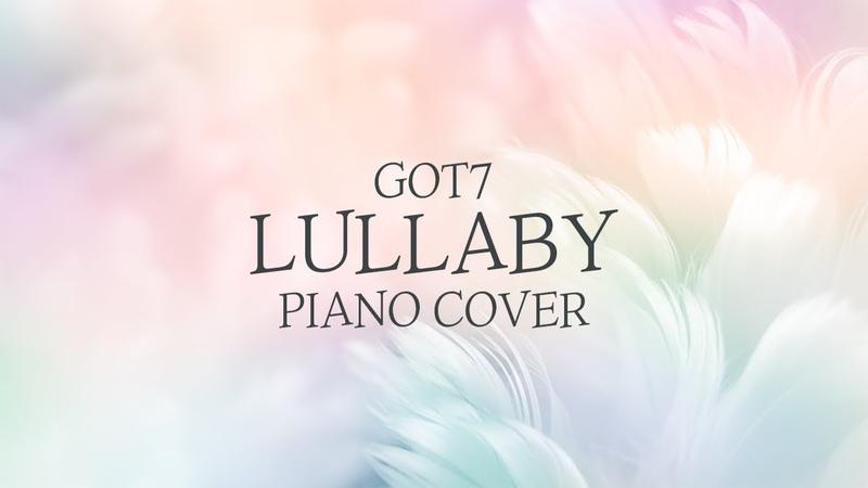 갓세븐 (GOT7) - Lullaby | 신기원 피아노 커버 연주곡 Piano Cover