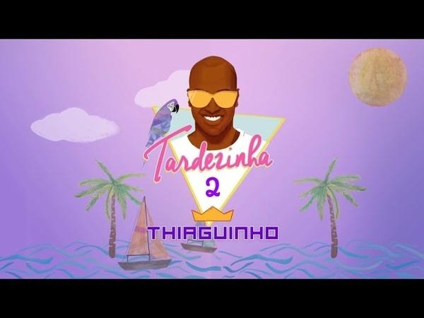 Thiaguinho - Pé Na Areia (Álbum Tardezinha 2) [Áudio Oficial]