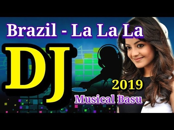 DJ Happy New Year 2019 | Brazil - La La La (Hard Dholki Mix) By Musical Basu 2019