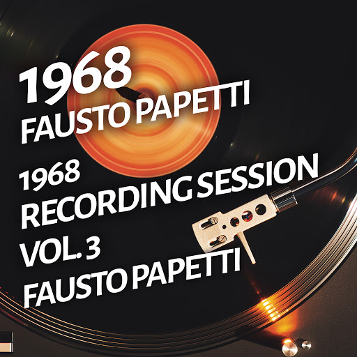 Fausto Papetti альбом Fausto Papetti - 1968 Recording Session, Vol. 3