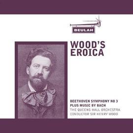 Johann Sebastian Bach альбом Beethoven & Bach : Wood's Eroica