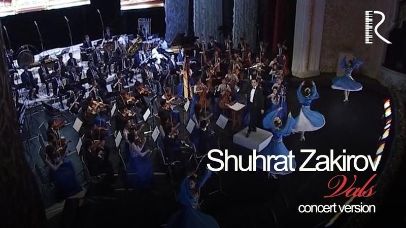 Shuhrat Zakirov - Vals   Шухрат Закиров - Вальс (concert version)