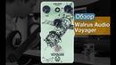 Обзор Walrus Audio Voyager