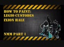 Video tutorial how to paint Ixion Hale NMM steel armor part one