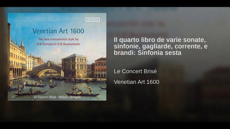 Il quarto libro de varie sonate sinfonie gagliarde corrente e brandi Sinfonia sesta