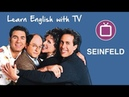 Learn English with TV Series Seinfeld