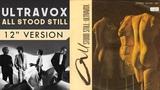 Ultravox - All Stood Still (12