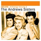 The Andrews Sisters альбом Deluxe: Anthology, Vol. 3 -The Andrews Sisters