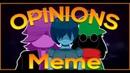 DeltaRune - OPINIONS MEME - Ft. Lancer Fan Club ➤ YeeR ➤