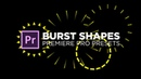 Burst Shapes Presets (fireworks) tutorial for Premiere Pro by Chung Dha
