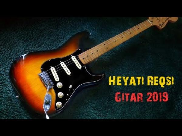 Heyati reqsi gitar Heyati Reqsi Gitar (Yeni 2019)