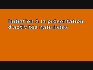Initiation à la présentation d'activités naturiste