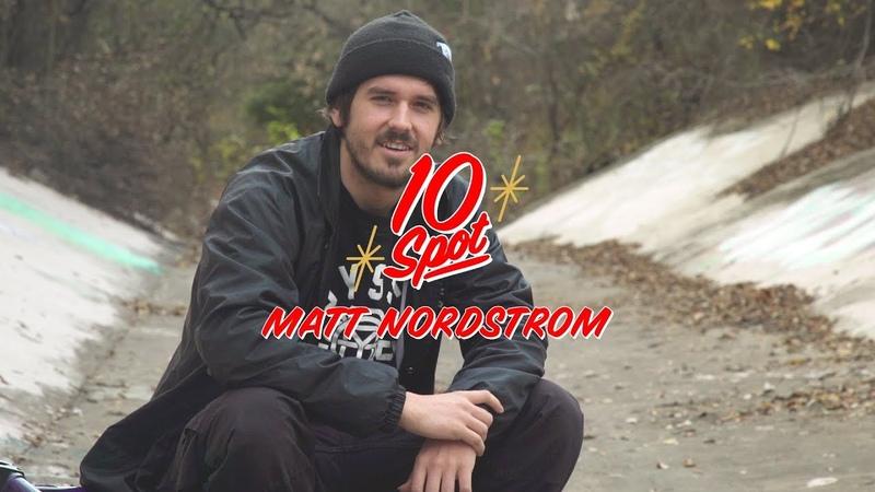 BMX 10 SPOT - Matt Nordstrom insidebmx