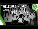 【COVER】🎶 Welcome home - BENDY SONG - GM 🎶