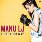 Manu LJ альбом Fight Your Way