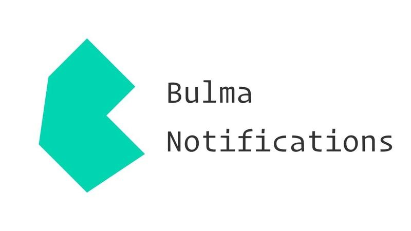 Bulma CSS Framework Notifications